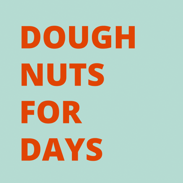 Doughnuts for Days Text